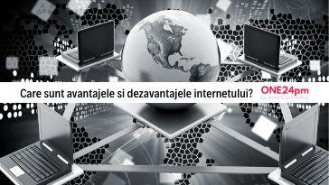 avantajele internetului si aspecte negative ale internetului