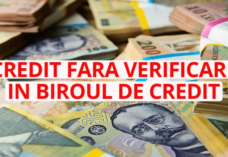 credit fara verificare in biroul de credit